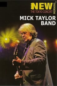 Mick Taylor Band: New Morning – The Tokyo Concert (2010)