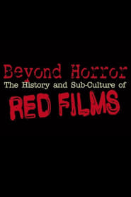 Beyond Horror: The History of Red Films