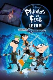 Phinéas et Ferb, Le Film : Voyage dans la 2ème Dimension (2011)