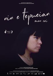 Nin E Tepueian: My Cry (2020)