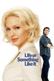 Life or Something Like It (2002)