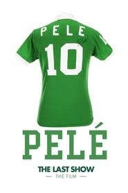 Pelé the Last Show: The Film (2018)