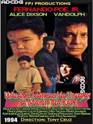 Watch Walang Matigas na Tinapay sa Mainit na Kape: Digitally Restored (1994)