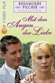 Rosamunde Pilcher: Mit den Augen der Liebe 2002