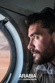 Arabia With Levison Wood 2019