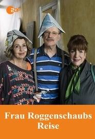 Frau Roggenschaubs Reise
