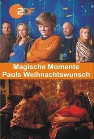Magische Momente - Pauls Weihnachtswunsch 2018
