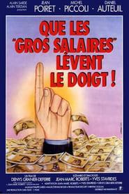 Film Que les gros salaires lèvent le doigt ! streaming VF gratuit complet