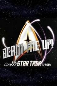 Beam me Up!Die große Star Trek Show