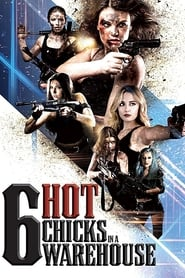 Six Hot Chicks in a Warehouse [2019]