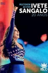 Multishow Ao Vivo: Ivete Sangalo 20 Anos (2014)