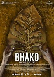 Watch Bhàko: The Golden Leaf (2019)