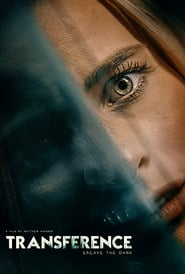 Transference: Escape the Dark (2020) Watch Online Free