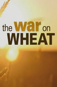 The War On Wheat – The Fifth Estate