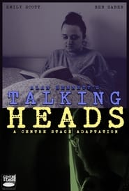 Talking Heads – A Centre Stage Adaptation