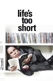 Life's Too Short 2011