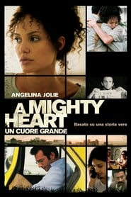 Guardare A Mighty Heart - Un cuore grande
