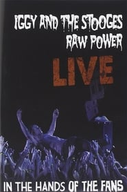 Iggy And The Stooges: Raw Power Live (In The Hands of the Fans) (2011)