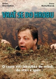 Vrat se do hrobu plakat