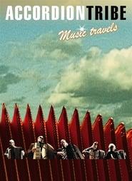 Accordion Tribe: Music Travels 2004