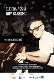 مشاهدة فيلم Ele Era Assim: Ary Barroso مترجم