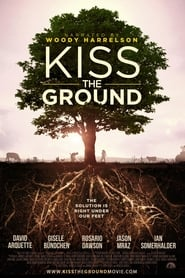 Kiss the Ground : The Movie | Watch Movies Online