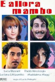 E allora mambo! (1999)