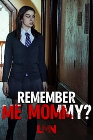 Remember Me, Mommy? Película Completa HD 1080p [MEGA] [LATINO] 2020