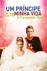 Um Príncipe em Minha Vida 2 – O Casamento Real