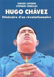 Hugo Chávez: Itinéraire d'un révolutionnaire 2016