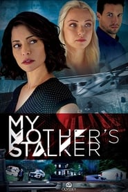 My Mother's Stalker 2018