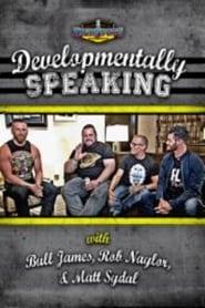 Developmentally Speaking With Bull James, Rob Naylor, & Matt Sydal 2016