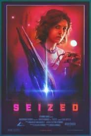 Seized (2021)