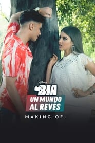 BIA: Un Mundo al Revés – Making Of (2021)