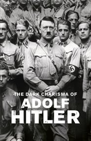 The Dark Charisma of Adolf Hitler - Season 1