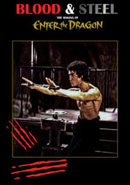 Blood and Steel: Making 'Enter the Dragon'