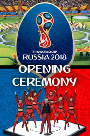 Regarder 2018 FIFA World Cup Opening Ceremony