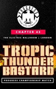 PROGRESS Chapter 43: Tropic Thunderbastard