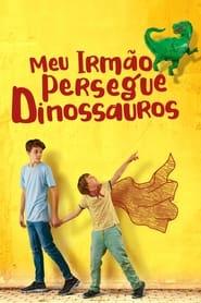 Meu Irmão Persegue Dinossauros (2019) Assistir Online