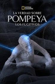 La verdad sobre Pompeya: Los fugitivos (2019)