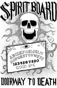 Spirit Board: Doorway to Death (2020)
