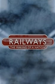 Railways: The Making of a Nation 2016