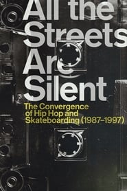 Poster All the Streets Are Silent: The Convergence of Hip Hop and Skateboarding (1987-1997) 2021