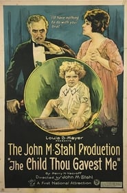 Poster The Child Thou Gavest Me 1921