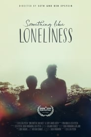 Something Like Loneliness
