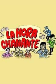 مشاهدة مسلسل La Hora Chanante مترجم أون لاين بجودة عالية