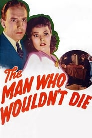 The Man Who Wouldn't Die 1942
