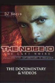 The Noise 10: The Last Noise: The Videos 2005