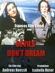 مشاهدة فيلم Devils Don't Dream! 1997 مترجم أون لاين بجودة عالية
