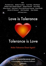 Love is Tolerance - Tolerance is Love movie
